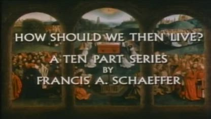 Francis Schaeffer - How Then Shall We Live - 09 - The Age of Personal Peace and Affluence