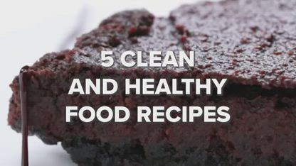 5 Clean And Healthy Food Recipes