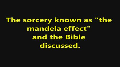 the MANDELA EFFECT and the BIBLE. was the bible mandela effect PROPHECIED