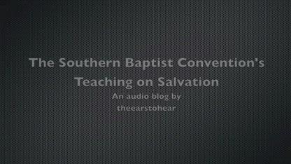 TETH ANALYSIS - The SBC's Teaching on Salvation