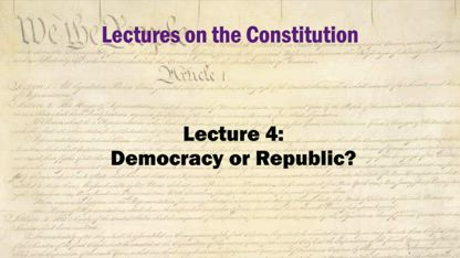Constitution Lecture 4: Democracy or Republic? Art.IV Sec.4 tells us which, emphatically.