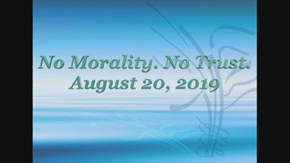 No Morality - No Trust [August 20, 2019]