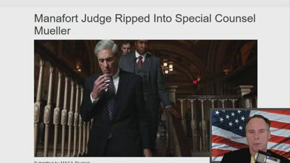 Manafort Judge Ripped Into Special Counsel Mueller