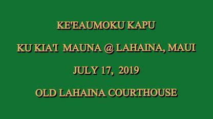 Ke'eaumoku Kapu Kukia'i Mauna @ Lahania Mauia