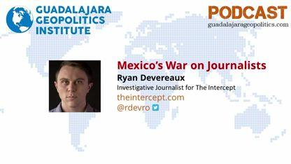 Ryan Devereaux: Mexico's War On Journalists
