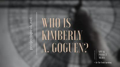 "Who Is Kimberly A. Goguen? aka Kim ""Possible""  ?  PT. 3"