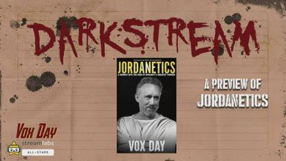 DARKSTREAM: A preview of JORDANETICS           / MIRROR VOX DAY