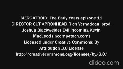 THE APRONHEAD SAGA from CIR Classic series and Mergatroid the Early Years