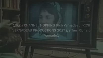 1960s CHANNEL HOPPING Rich Vernadeau