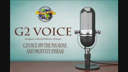 Rebroadcast: G2Voice Broadcast#59: The PSA Hoax. Many men are suffering needlessly!