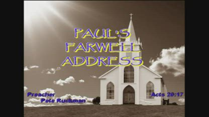 Pauls Farwell Address Acts 20:17 - Dr Peter Ruckman