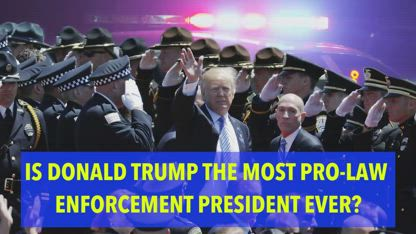 Is Donald Trump the Most Pro-Law Enforcement President Ever