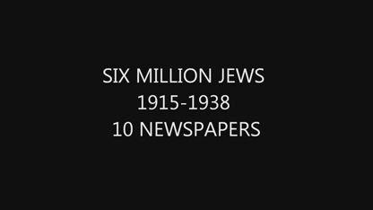 Six Million Jews 1915 - 1938