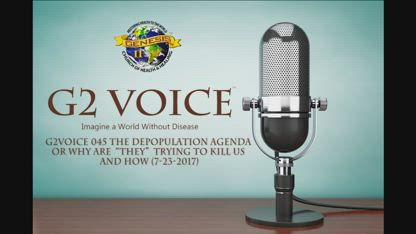 "G2Voice #045- The Depopulation Agenda or Why are ""they"" trying to kill us and how- (7-23-2017)"