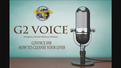 G2Voice #58: How to clean the liver 10-22-17
