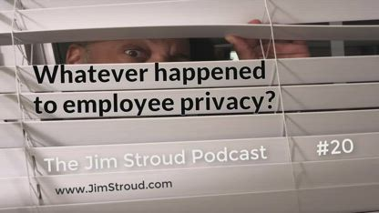 Whatever happened to employee privacy?