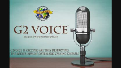G2Voice #15 Vaccines: Are they destroying the bodies immune system and causing diseases? 12-25-16