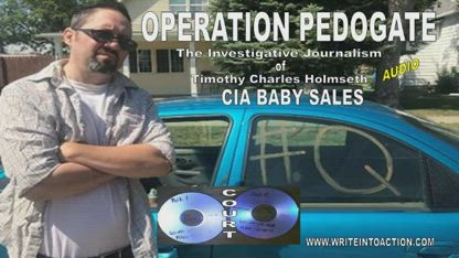 OPERATION PEDOGATE - TIMOTHY CHARLES HOLMSETH - COURT AUDIOS - CIA BABY SALES