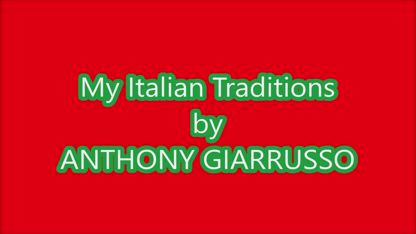 Italian Traditions by Anthony Giarrusso