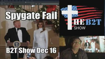 Spygate Fail! New Emails! Bible Study Romans 2 & 3 - B2T Show Dec 16