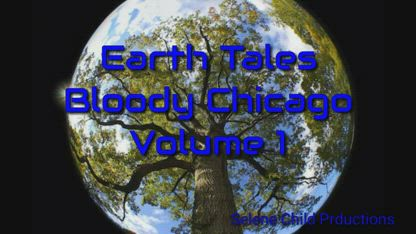 Earth Tales -  Bloody Chicago - Vol 1