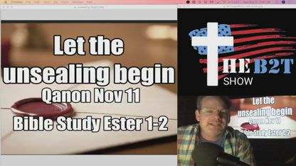 Let the unsealing begin! Qanon Nov 11 - Bible Study Esther 1-2
