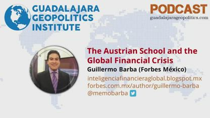 Guillermo Barba: The Austrian School and the Global Financial Crisis