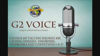 G2Voice 017 Vaccine Injuries Are Causing Diseases, Disorders, Syndromes And Conditions 1/8/17