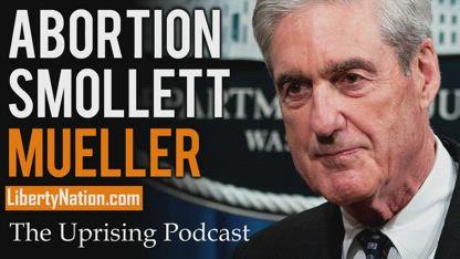 Abortion, Smollett And Mueller