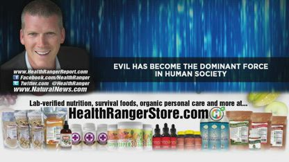 EVIL has become the dominant FORCE in human society