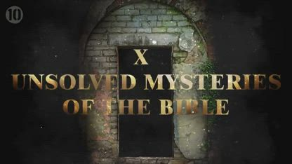 10 Unsolved Mysteries of the Bible