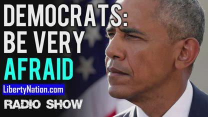 Democrats: Be Very Afraid