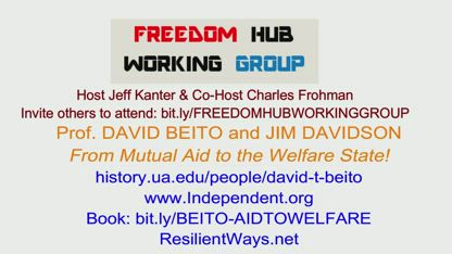 FHWG - Prof. David Beito and Jim Davidson - From Mutual Aid to the Welfare State