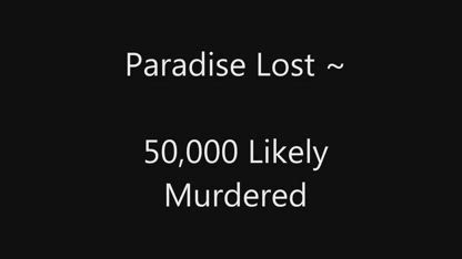 50,000  Murdered !!!...A Matter of Genocide;The Paradise California Fire