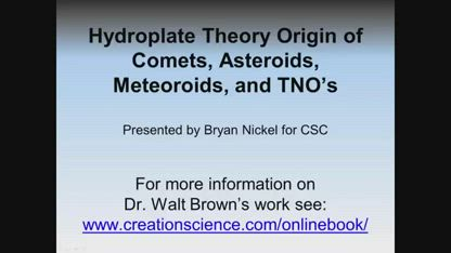Hydroplate Theory Origin of Comets Asteroids Meteoroids &Transneptunian-objects by Bryan Nickel