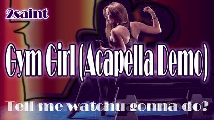 🏋️♀️Gym Girl🏋️♀️(Acapella Short Demo)🎶 - 2saint🎤