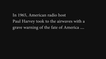 We Were Warned : Paul Harvey 1965 Must Listen To The Entire Video