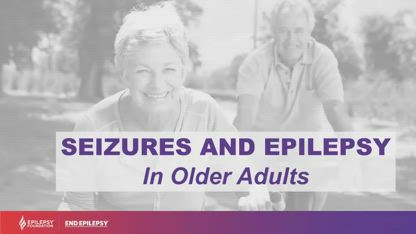 """""""Seizures and Epilepsy in Older Adults""""..."""