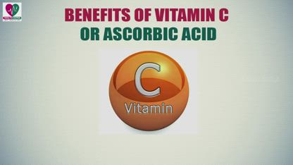 Benefits Of Vitamin C Or Ascorbic Acid -- Health Sutra - Best Health Tips