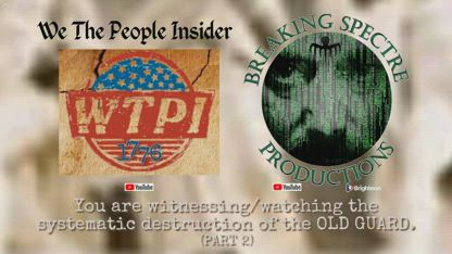 You Are Witnessing/Watching the Systematic Destruction of the OLD GUARD - Part 2 Google