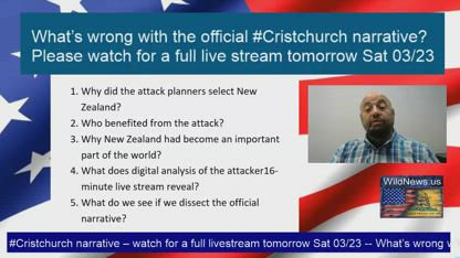 What's wrong with the official #Cristchurch narrative? Please watch for a full live stream tomorrow Sat 03/23
