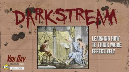 DARKSTREAM: Learning How to Think More Effectively    / MIRROR VOX DAY
