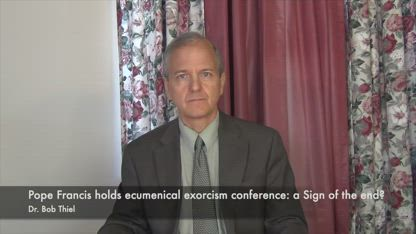 Pope Francis holds ecumenical exorcism conference  a Sign of the end?