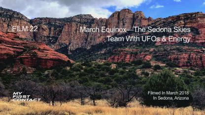 FILM 22_March Equinox—The Sedona Skies Team With UFOs & Energy