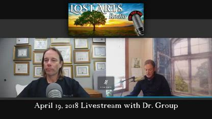 Lost Arts Radio: Dr. Edward Group, Health Teacher - Creator of Global Healing Center