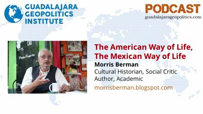 Morris Berman: The American Way of Life, The Mexican Way of Life