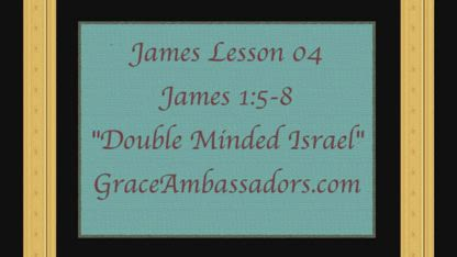 Book of James Series - James 1:5-8 - Double Minded