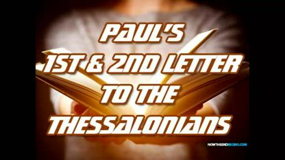 Part 4 Of The Apostle Paul's First And Second Letters To The Thessalonians