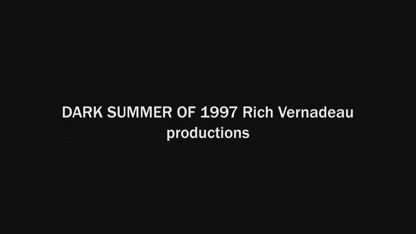 DARK SUMMER OF 1997 Rich Vernadeau