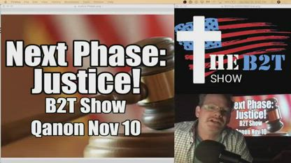 Next Phase: Justice! Voter Fraud - B2T Show / Qanon Nov 10